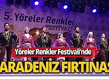 Yöreler Renkler Festivali'nde Karadeniz gecesi