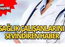 16 bin sağlık çalışanına sevindirici haber