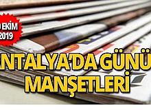 19 Ekim 2019 Antalya'nın yerel gazete manşetleri