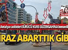 Antalya caddeleri sürücü kurs güzergahına benzedi