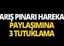 Antalya'da Barış Pınarı Harekatı paylaşımına 3 tutuklama!
