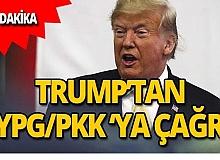 Donald Trump YPG/PKK'ya çağrı yaptı