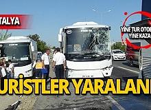 Tur otobüsleri çarpıştı! Turistler yaralandı