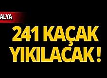 Antalya'da 241 yapıya yıkım kararı!