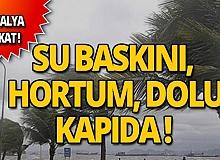 Antalya dikkat! Meteoroloji gece saatleri için uyardı