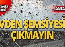 Antalya dikkat! Son dakika uyarısı