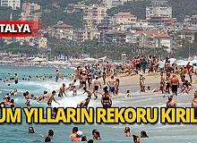 Antalya yine rekor kırdı