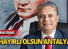 """Başkan Uysal: """"Antalya'ya hayırlı olsun"""""""