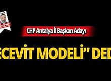 """CHP Adayı Alkan: """"Ecevit modeli ile geliyorum"""""""