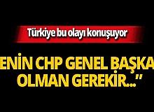 """Erdoğan, """"Senin CHP Genel Başkanı olman gerekir"""" dedi mi?"""