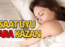 9 saat uyu, 8 bin lira para kazan