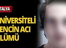 Akdeniz üniversitesi öğrencisi gencin şüpheli ölümü