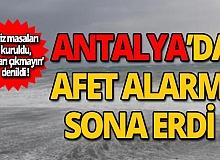 Antalya'da 'kırmızı kod' alarmı sona erdi!