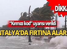 """Antalya dikkat! Meteoroloji'den """"kırmızı kod"""" alarmı"""