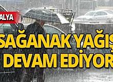 Antalya dikkat! Sağanak yağış uyarısı