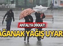 Antalya dikkat! Sağanak yağmur geliyor