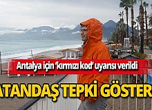 Antalyalılar 'kırmızı kod'a tepkili