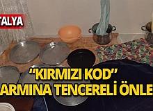 """Antalyalılardan """"kırmızı kod"""" alarmına tencereli tedbir"""