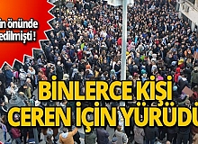 Binlerce kişi Ceren için yürüdü