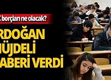 Cumhurbaşkanı Erdoğan'dan KYK borçları ile ilgili önemli açıklama