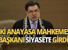 Eski Anayasa Mahkemesi Başkanı siyasete girdi