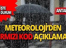 'Kırmızı kod' uyarısı verildi, Meteoroloji son durumu açıkladı