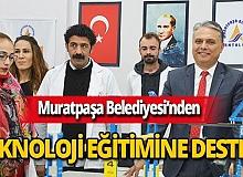Muratpaşa'dan teknoloji eğitimine destek