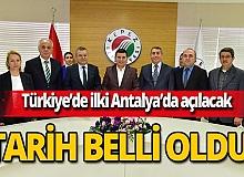 Türkiye'de bir ilk! Antalya'da açılıyor