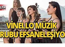 Vinello müzik grubu efsaneleşiyor