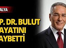 Antalya'nın sevilen isimlerinden Op. Dr. Bulut'tan acı haber!