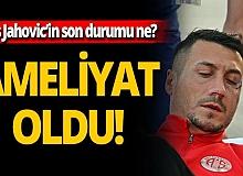 Antalyaspor'un golcüsü Adis Jahovic ameliyat oldu!