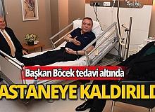 Başkan Böcek hastanede tedavi altına alındı