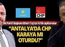 "Ethem Taş: ""Antalya'da CHP karaya mı oturdu?"""