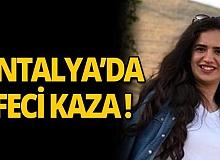 Feci kazada genç kız hayatını kaybetti!