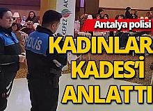 Antalya Polisi 650 kadına KADES'i anlattı
