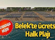 Belek'te iki ücretsiz Halk Plajı hizmete giriyor