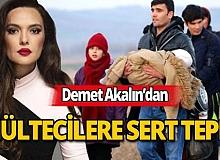 Demet Akalın sınıra akın eden mültecilere tepki gösterdi!