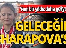 Geleceğin Sharapova'sı
