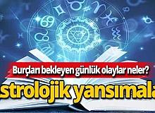 Günün astrolojik yansımaları nasıl olacak?