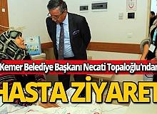 Kemer Belediye Başkanı Necati Topaloğlu'ndan hasta ziyareti