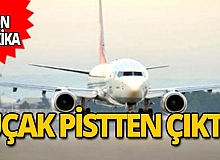 Son dakika: İstanbul'da uçak pistten çıktı!