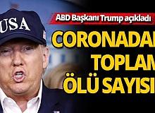 ABD Başkanı Trump corona ölü sayısını açıkladı