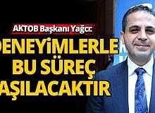 """AKTOB Başkanı Yağcı: """"Türk turizm sektörü deneyimleriyle bu süreci aşacaktır"""""""