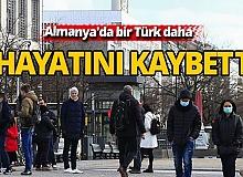 Almanya'da bir Türk daha Kovid-19 nedeniyle hayatını kaybetti