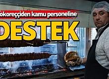 Antalya'da kokoreççiden kamu personeline destek