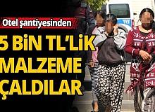 Antalya'da otel şantiyesinden 15 bin liralık malzeme çaldılar