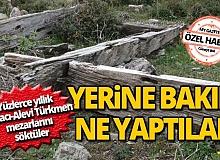 Antalya'da yüzlerce yıllık Tahtacı-Alevi Türkmen mezarlarını söktüler