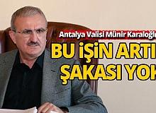"""Antalya Valisi Karaloğlu: """"Bu işin artık şakası yok"""""""