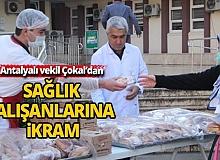 Antalyalı vekilden Çokal'dan sağlık çalışanlarına ikram