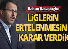 Bakanı Kasapoğlu, corona salgını nedeniyle tüm ligler ertelendi